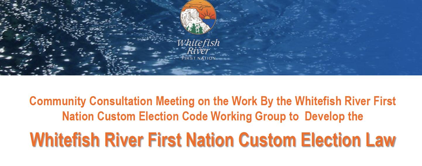 Presentation for Custom Election Code For Whitefish River First Nation